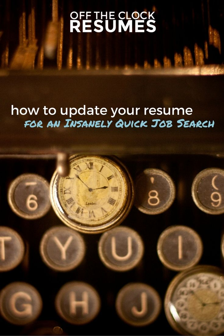 How To Update Your Resume For An Insanely Quick Job Search Job