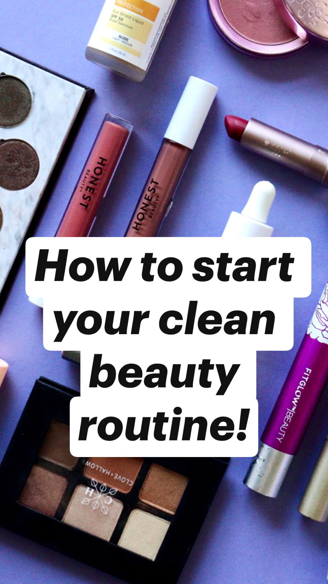 How to start  your clean beauty routine!