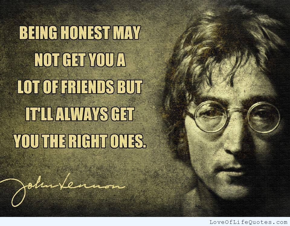 Quotes About Honesty In Friendship Endearing John Lennon Quote On Honesty  Httpwww.loveoflifequotes