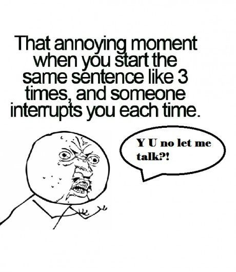 That annoying moment.