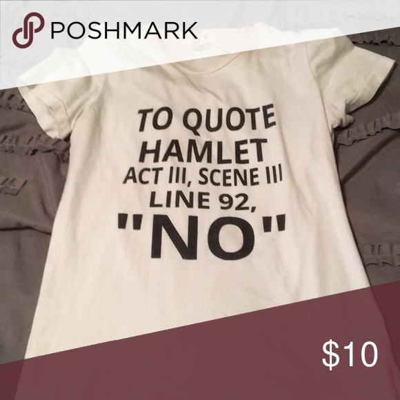 Short Shakespeare Quotes Funny 😄 Shakespeare Quote Shirt  Funny Shakespeare Quotes Sassy .