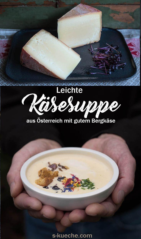 Leichte Bergkäse Suppe und viel Gespür für guten Käse
