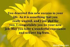 congratulations for new job you deserved this new success in your life as it is something that you really wanted