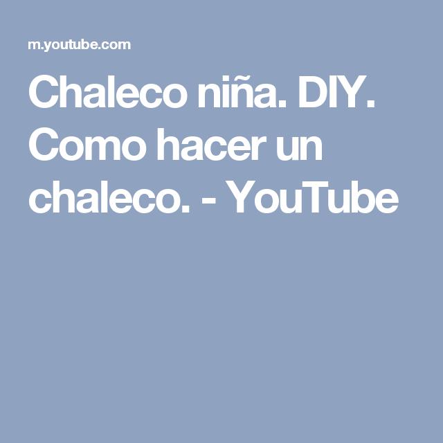Chaleco niña. DIY. Como hacer un chaleco. - YouTube