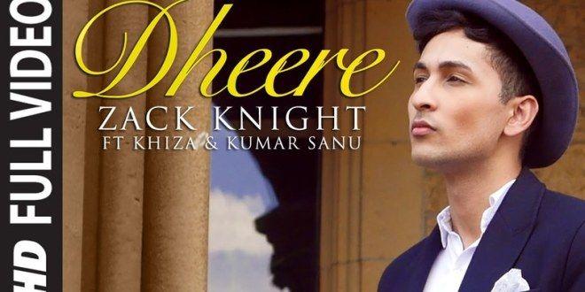 Dheere By Zac Knight Full Video Song (2014) 1080p HD | BDmusic23 com