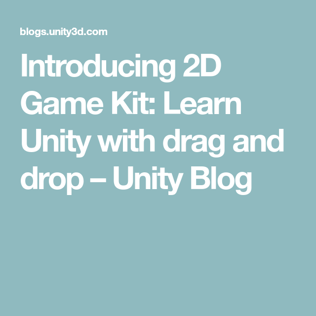 Introducing 2D Game Kit: Learn Unity with drag and drop