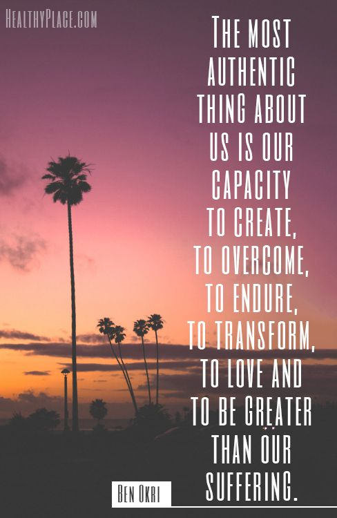 Positive Quote: The Most Authentic Thing About Us Is Our Capacity To  Create, To