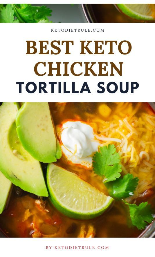 The Best Low-Carb Keto Chicken Tortilla Soup Recipe ...