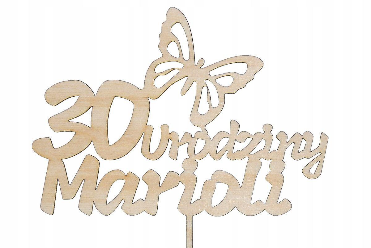 Topper 30 Urodziny Imie Eko Napis Ozdoba Na Tort 30 Urodziny