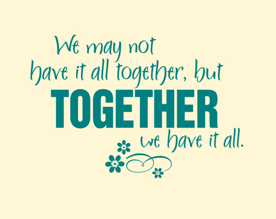 Wall Decal 'We May Not Have It All Together, But Together