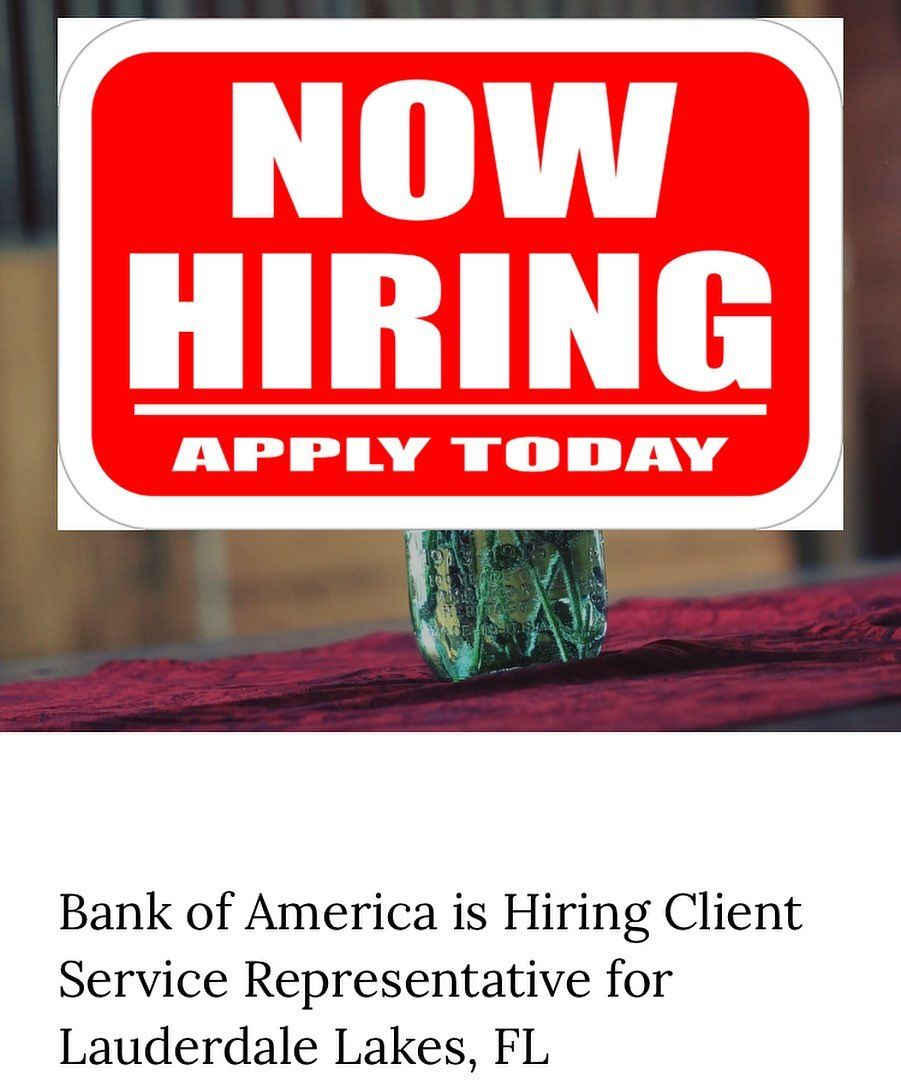 Bank Of America Is Hiring Client Service Representative Lauderdale Lakes Fl Go To Www Jesumene Hr Com To See Qual Job Posting How To Apply Career Opportunities
