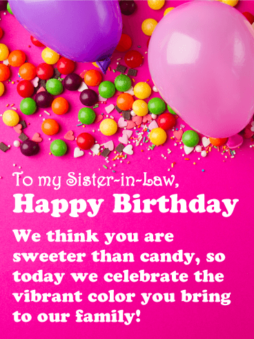 Sweet As Candy Happy Birthday Card For Sister In Law Birthday Greeting Cards By Davia Sister Birthday Card Sister Birthday Quotes Birthday Wishes For Sister