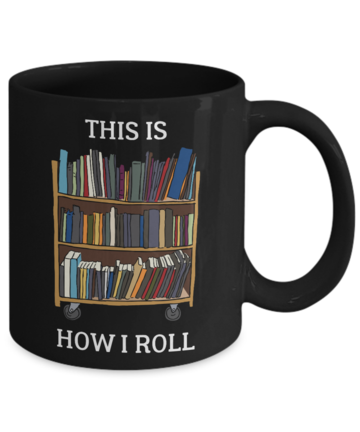 This Is How I Roll Funny Librarian Coffee Mug Eureka Mugs Disney Coffee Mugs Mugs Coffee Mugs