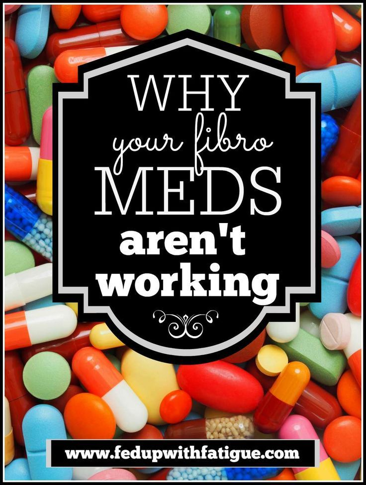Why Your Fibro Meds Aren't Working