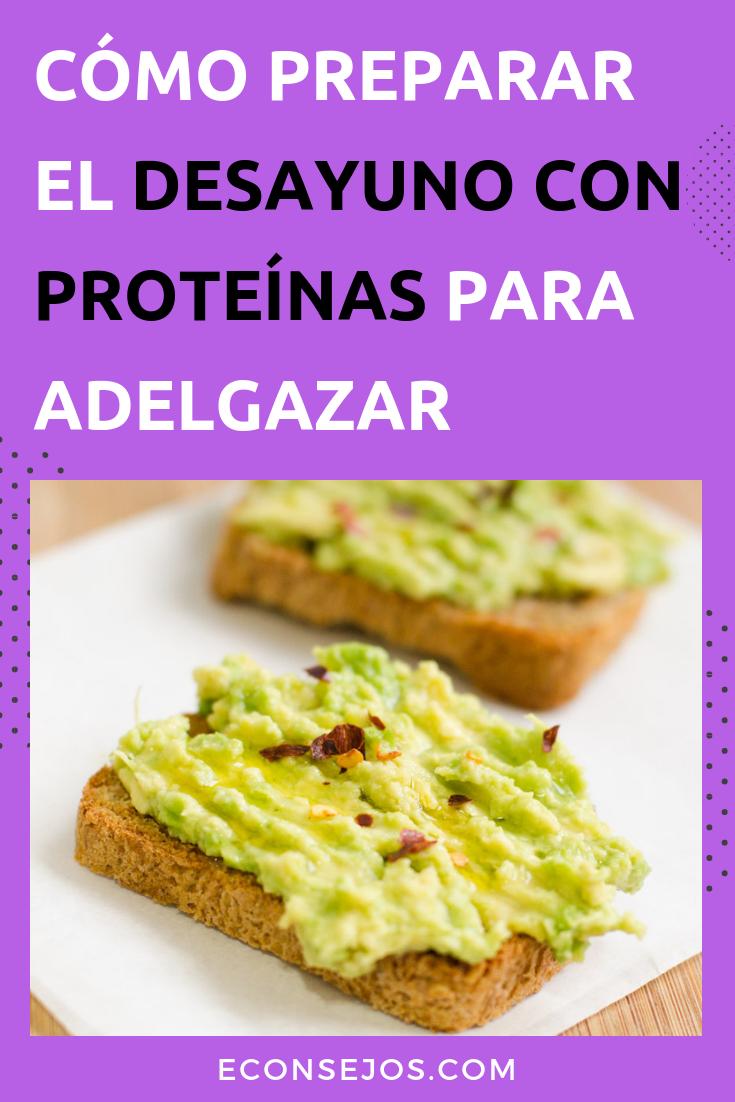 Desayunos con proteinas para bajar de peso