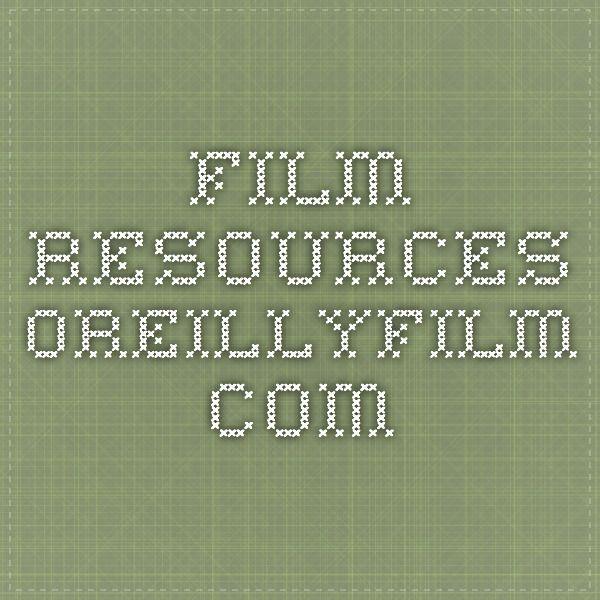 Film resources oreillyfilm.com