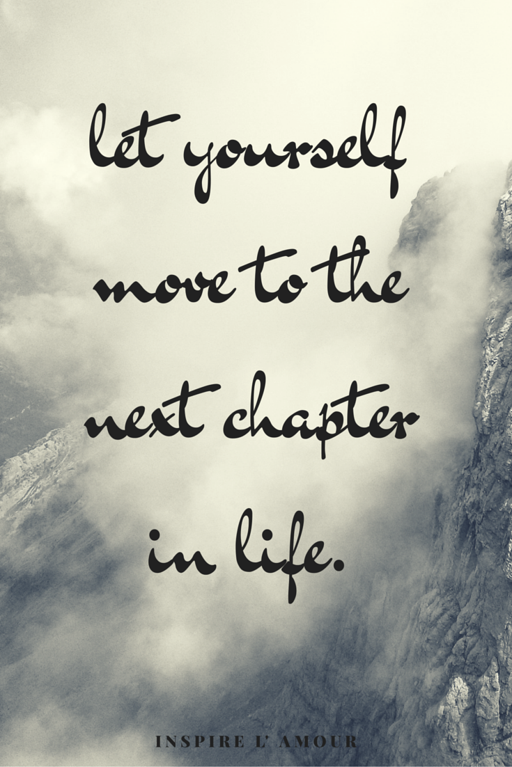inspirational quote motivation moving on to the next chapter in