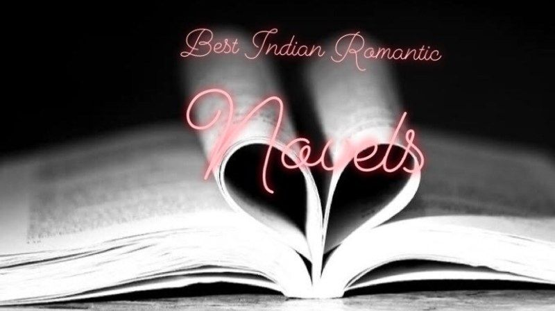 Best Love Story Novels By Indian Authors 30 Books You Must Read