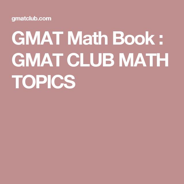 GMAT Math Book : GMAT CLUB MATH TOPICS   GMAT   Math books