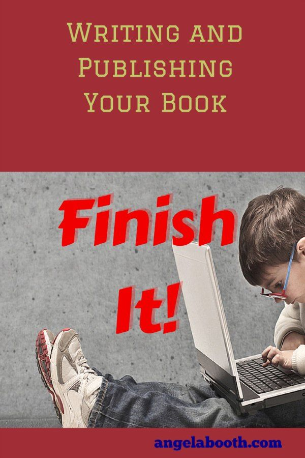 Youre writing and publishing a book how do you finish sometimes writing and publishing your book finish it solutioingenieria Gallery