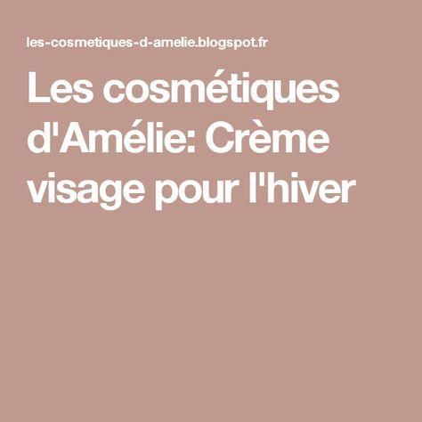Les cosmétiques d'Amélie: Crème visage pour l'hiver