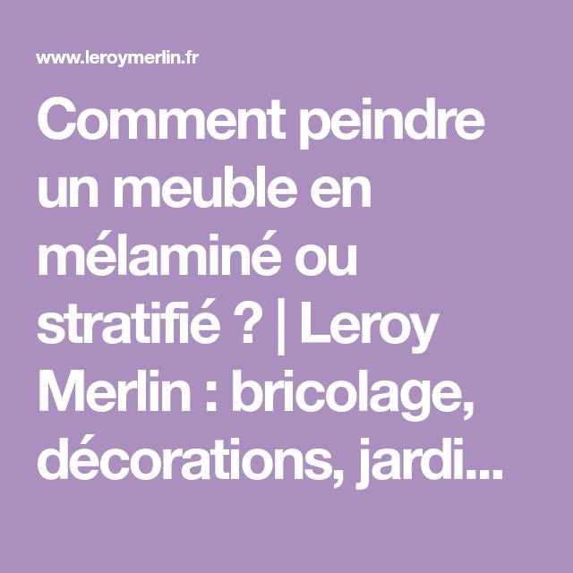 Comment Peindre Un Meuble En Mélaminé Ou Stratifié ? - Peinture Droguerie -  Leroy Merlin