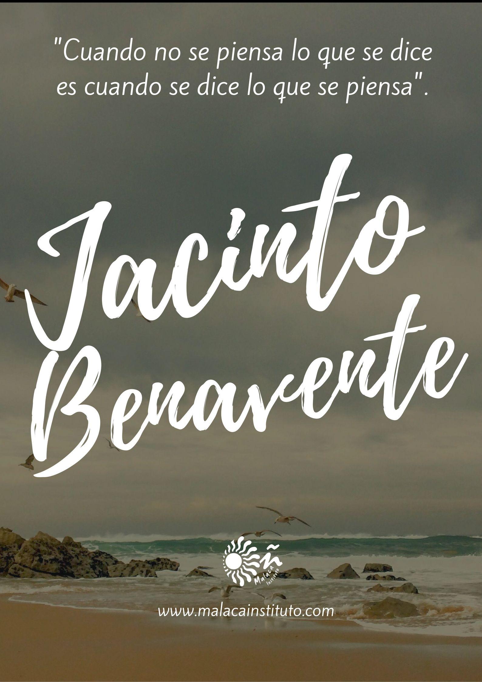 Frases Célebres De Escritores Españoles Jacinto Benavente