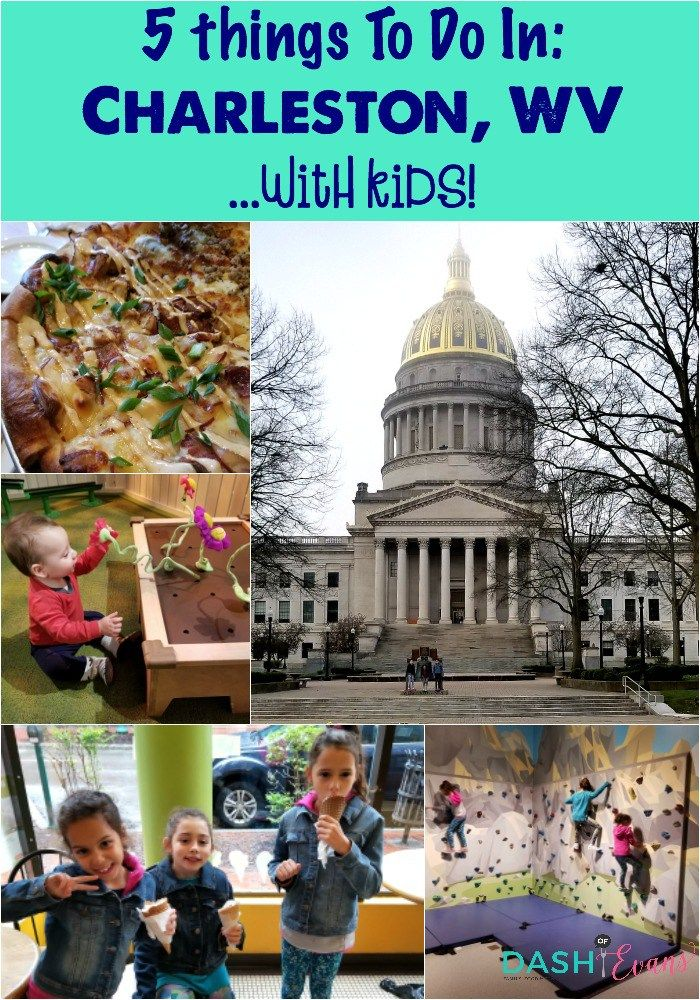 5 Things to Do With Kids in Charleston, West Virginia - Dash Of Evans #westvirginia