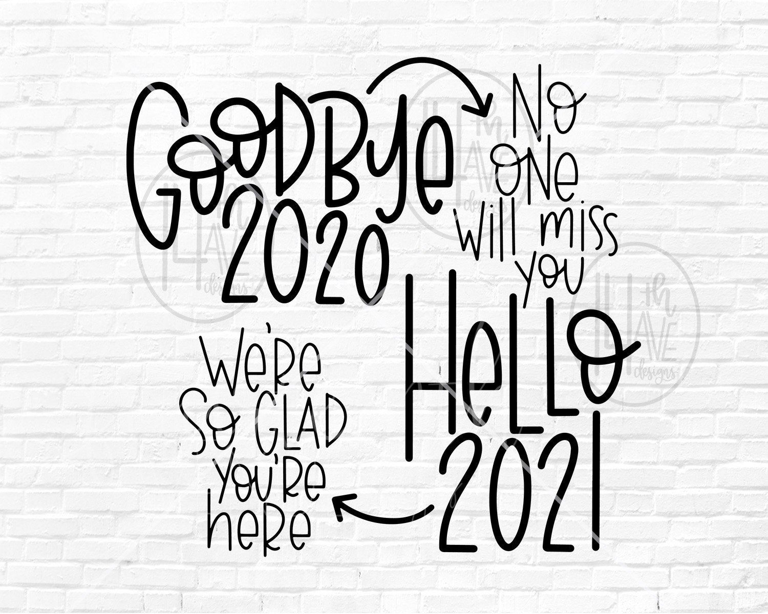 Goodbye 2020 Png Funny New Year S Hand Lettered Hand Drawn Sublimation New Year Png Happy New Year 2021 Png Quotes About New Year Happy New Year Calligraphy Funny New Years