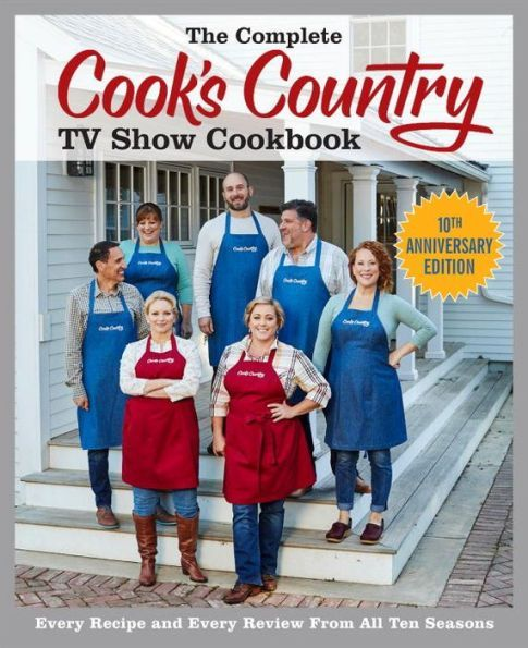 The Complete Cook S Country Tv Show Cookbook 10th