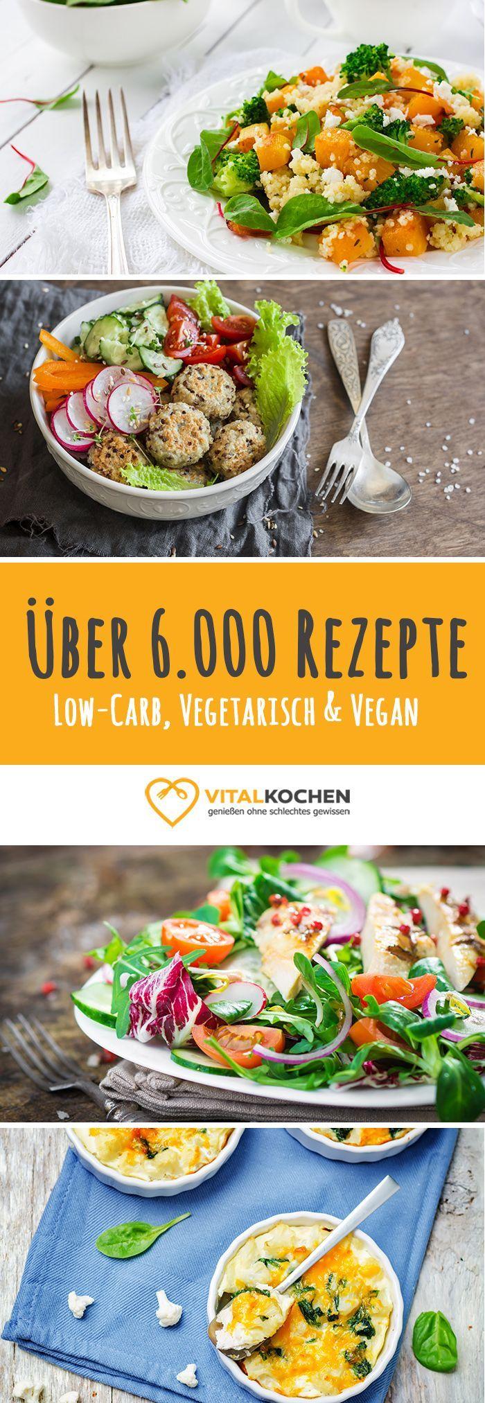 Über 6.000 vegetarische, vegane und Low-Carb Rezepte zum Abnehmen - Abwechlungs...
