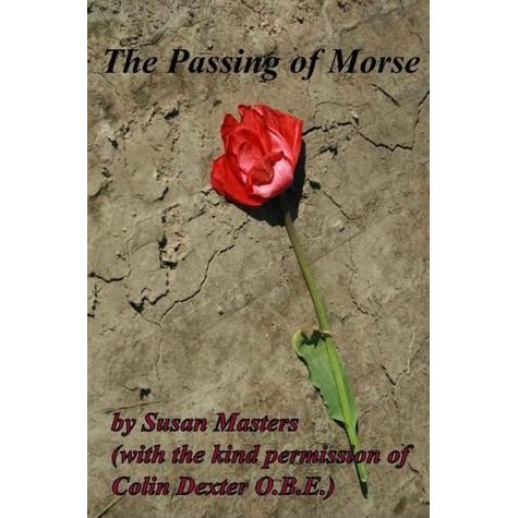 The Passing of Morse by Susan Masters