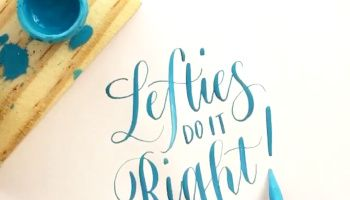 Can lefties do calligraphy plus things you should know as a