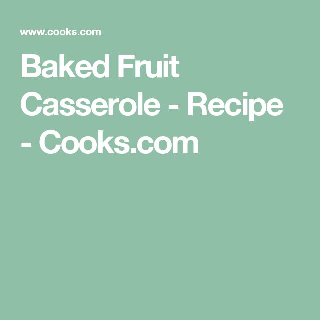 Baked Fruit Casserole - Recipe - Cooks.com