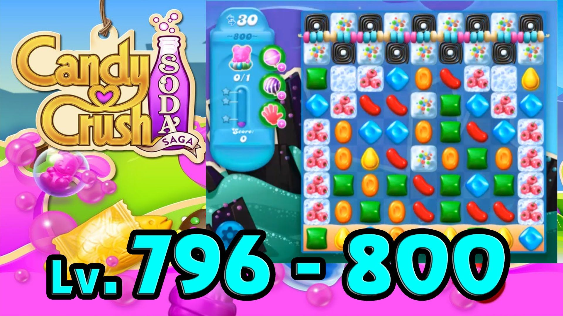 Candy Crush Soda Saga - Level 796 - 800