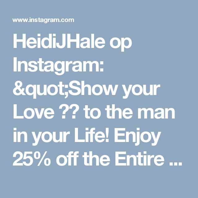 """HeidiJHale op Instagram: """"Show your Love ❤️ to the man in your Life!  Enjoy 25% off the Entire Website, use code: gift25 #heidijhale #fathersday #fathersdaygifts…"""""""