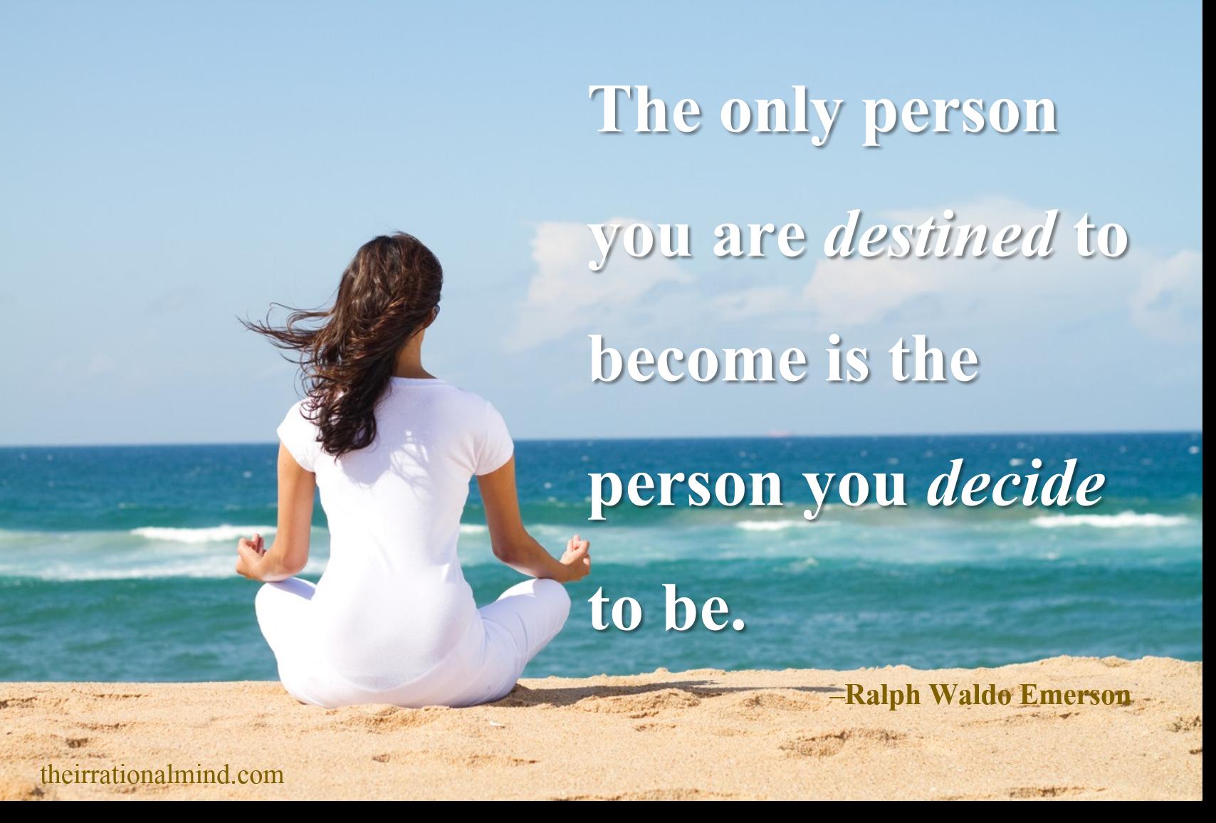 #Decisions vs. #Destiny theirrationalmind.com # ...