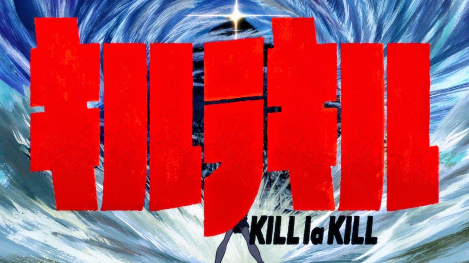 XK's Random Ramble: Kill la Kill Final Impression