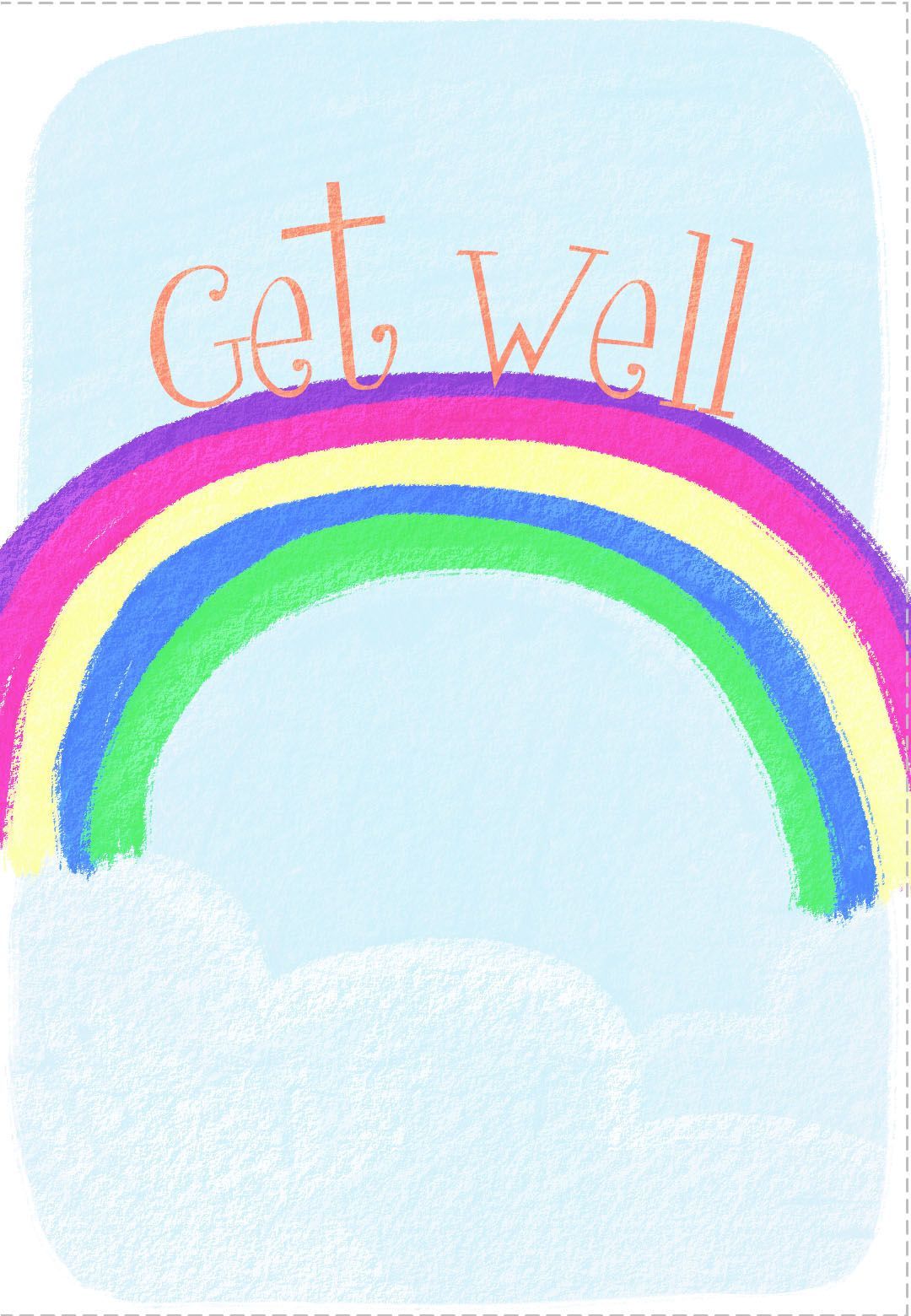Great Site For Printing Cards Free Printable Get Well Rainbow Greeting Card Get Well Cards Printable Cards Inspirational Cards