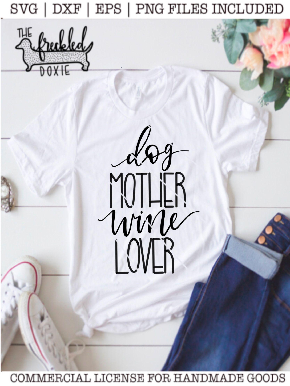 Dog Mother Wine Lover Svg Dog Mom Svg Dog Mama Svg Wine Lover Svg Wine Svg Alcohol Svg Svg Files For Cricut Svg Fil Dog Mom Wine Lovers Dog Mama