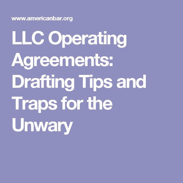 Llc Operating Agreements Drafting Tips And Traps For The Unwary