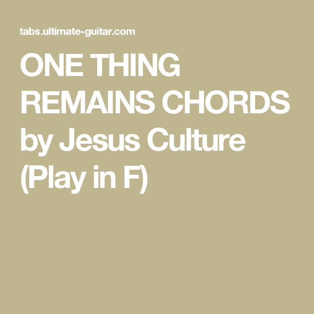 One Thing Remains Chords By Jesus Culture Play In F Ukulele