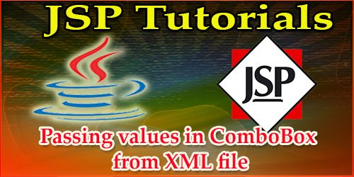 Passing values in ComboBox from XML file | JSP Programming