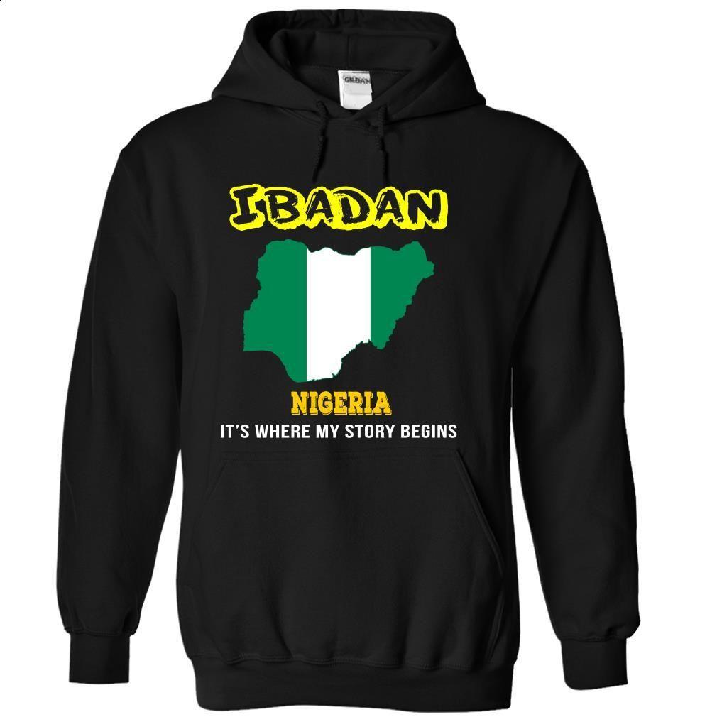 Shirt design in nigeria - Ibadan Nigeria T Shirt Hoodie Sweatshirts T Shirt Design Tee