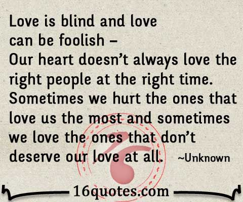 Love Is Blind Quotes Classy Love Is Blind And Love Can Be Foolish  Inspiring Words  Pinterest