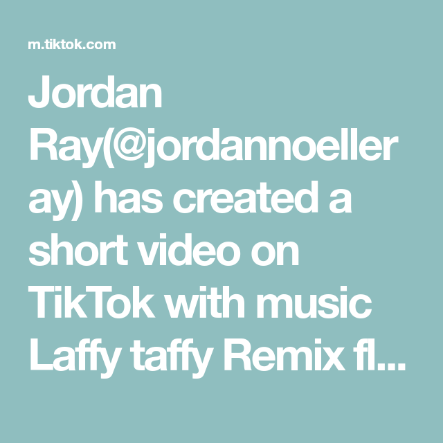 Jordan Ray Jordannoelleray Has Created A Short Video On Tiktok With Music Laffy Taffy Remix Flyboyfu Vocals Produced By Adub Dc Waves Like Lanes Duet