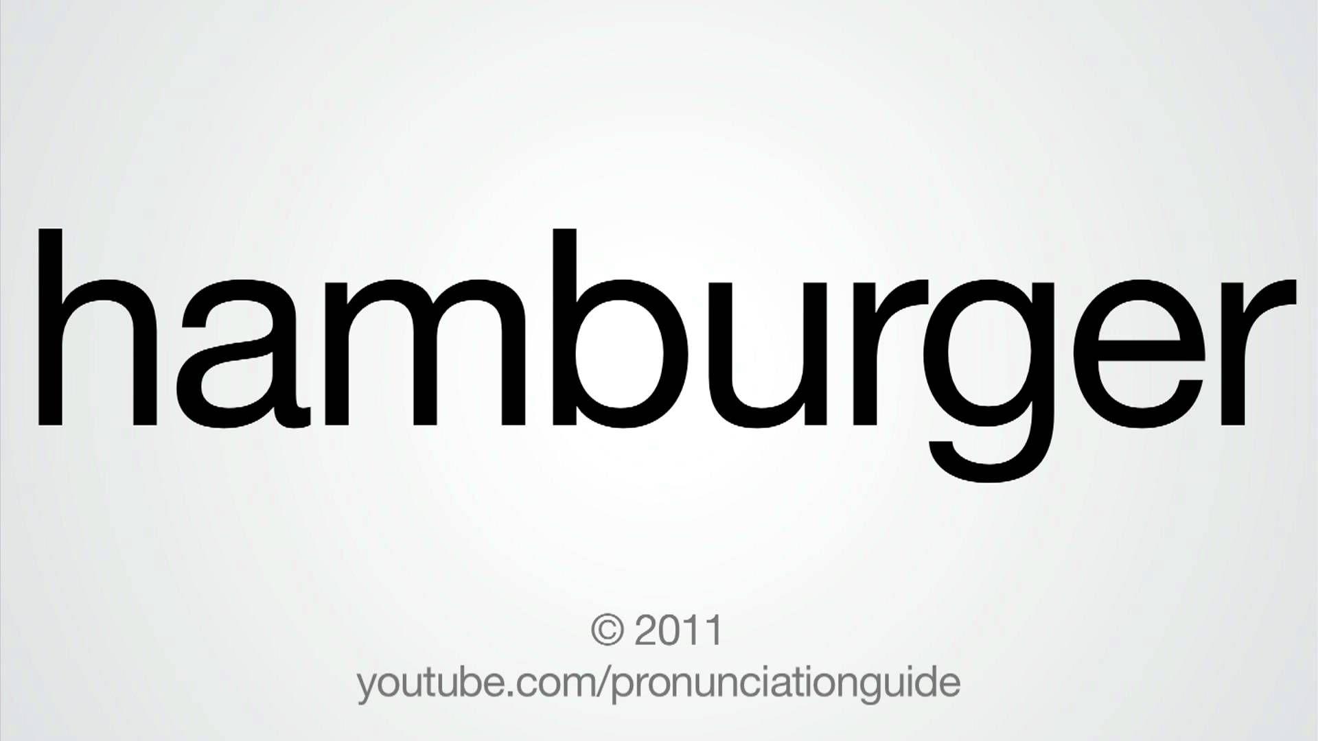 How To Pronounce Hamburger Https Www Youtube Com Watch V Luvu0bftmh8 How To Pronounce Humor Sayings