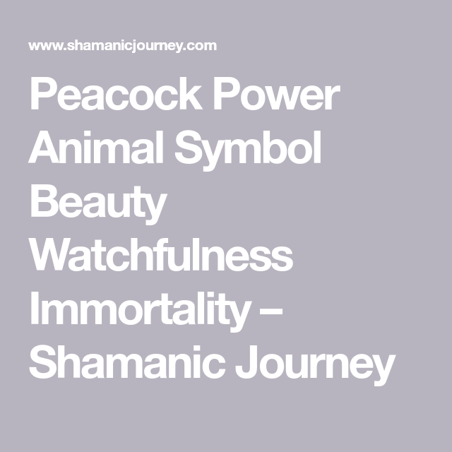 Peacock Power Animal Symbol Beauty Watchfulness ... Symbols Of Watchfulness