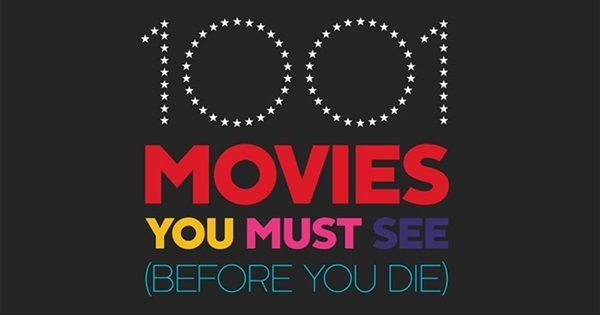 1001 Movies To See Before You Die All Twelve Editions Combined In