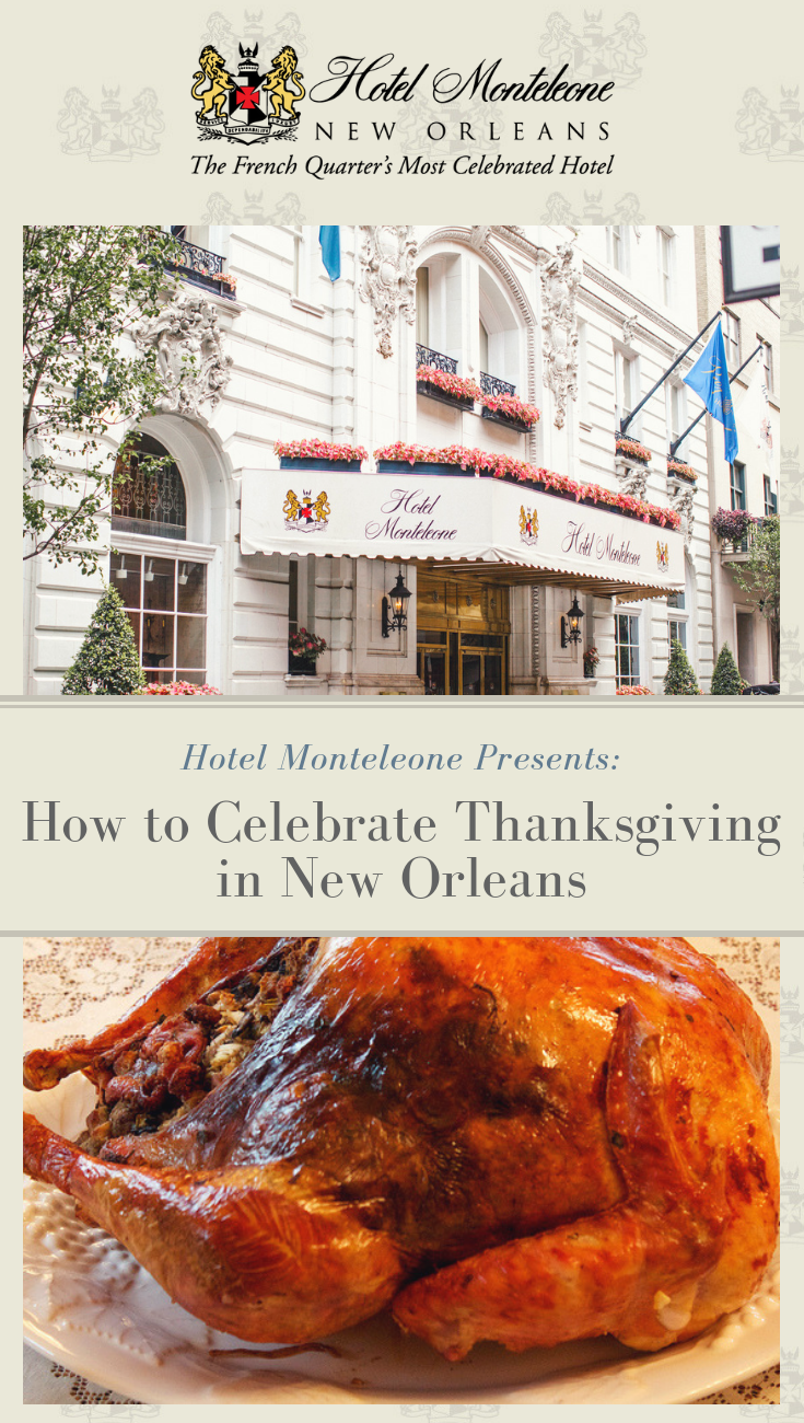 Thanksgiving In New Orleans Criollo Bayou Classic More Restaurant Specials Hotel Monteleone New Orleans